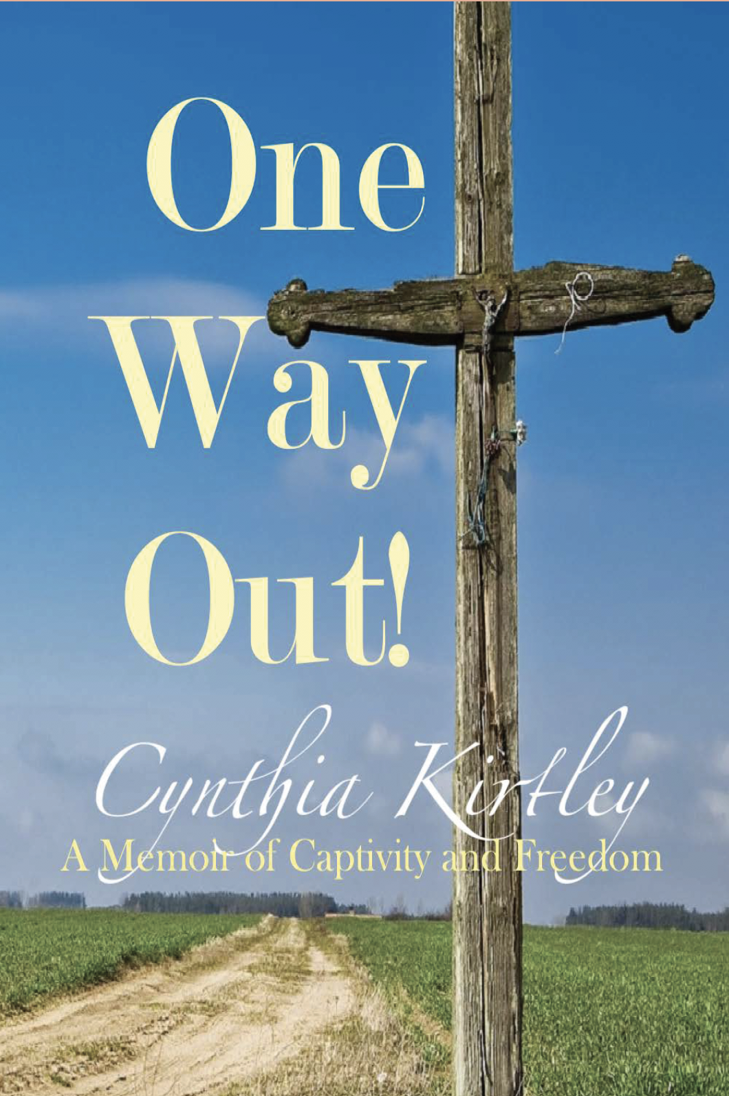 One Way Out a Memoir by Cynthia Kirtley