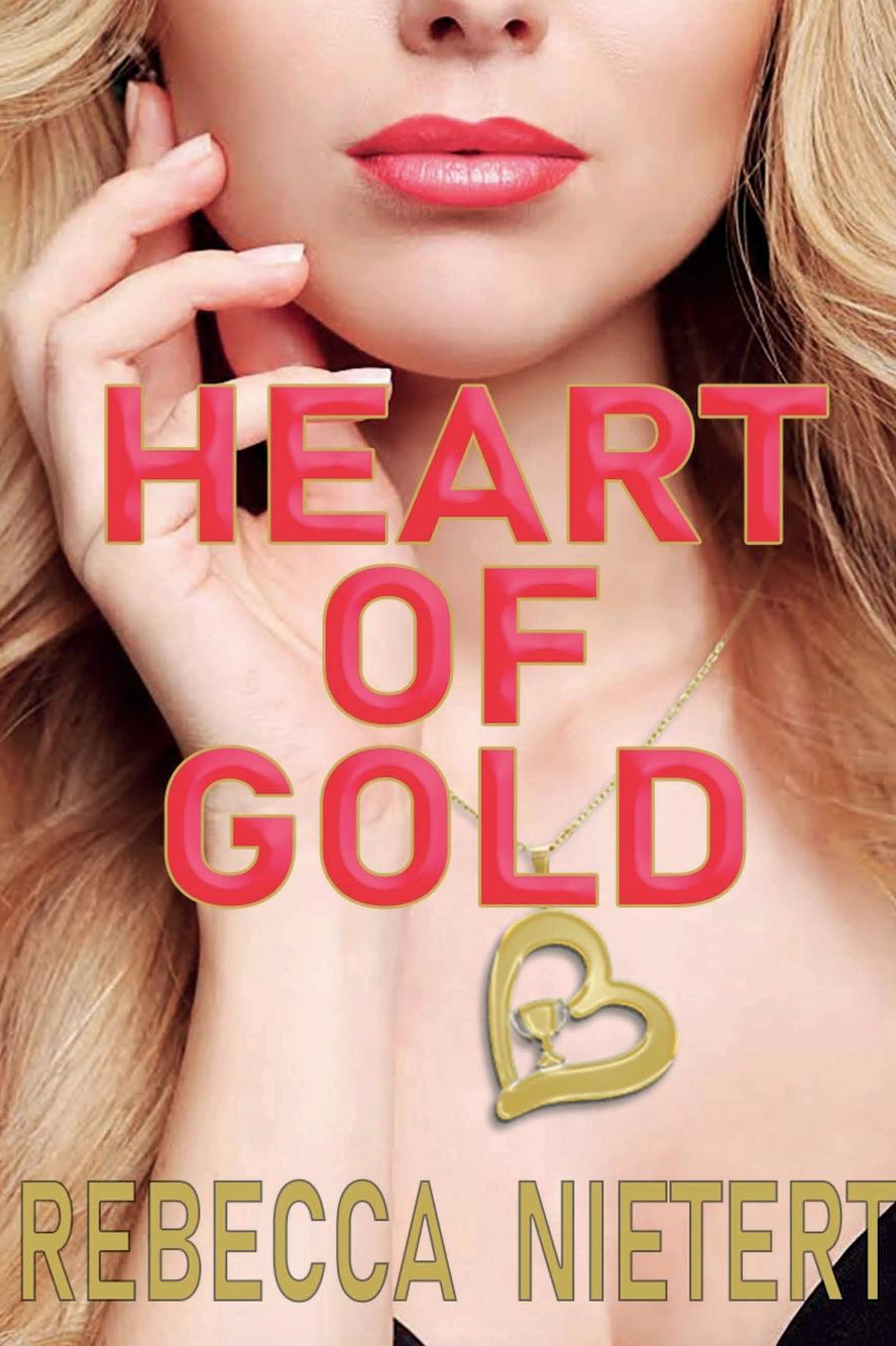 Heart of Gold, A Novel by Rebecca Nietert